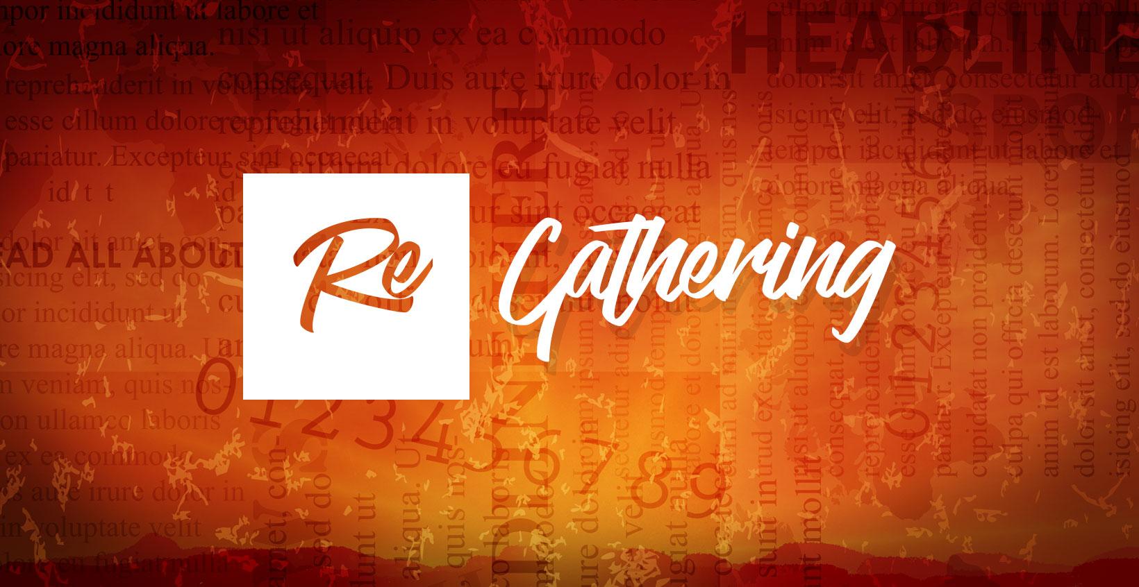 Re-Gathering